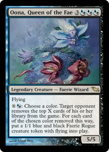 Oona, Queen of the Fae  Flying: Choose a color. Target opponent exiles the top X cards of their library. For each card of the chosen color exiled this way, create a 1/1 blue and black Faerie Rogue creature token with flying.