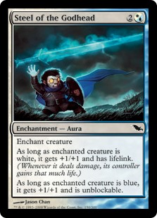 Steel of the Godhead  Enchant creatureAs long as enchanted creature is white, it gets +1/+1 and has lifelink. (Damage dealt by the creature also causes its controller to gain that much life.)As long as enchanted creature is blue, it gets +1/+1 and can't be blocked.
