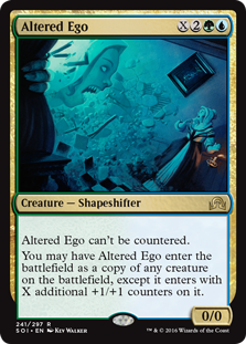 Altered Ego  This spell can't be countered.You may have Altered Ego enter the battlefield as a copy of any creature on the battlefield, except it enters with X additional +1/+1 counters on it.