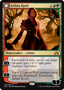 Arlinn Kord  +1: Until end of turn, up to one target creature gets +2/+2 and gains vigilance and haste.0: Create a 2/2 green Wolf creature token. Transform Arlinn Kord.
