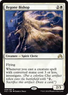 "Bygone Bishop  FlyingWhenever you cast a creature spell with converted mana cost 3 or less, investigate. (Create a colorless Clue artifact token with "", Sacrifice this artifact: Draw a card."")"