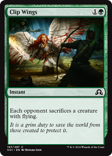 Clip Wings  Each opponent sacrifices a creature with flying.