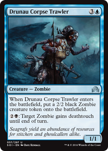 Drunau Corpse Trawler  When Drunau Corpse Trawler enters the battlefield, create a 2/2 black Zombie creature token.: Target Zombie gains deathtouch until end of turn.
