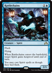 Rattlechains  FlashFlyingWhen Rattlechains enters the battlefield, target Spirit gains hexproof until end of turn.You may cast Spirit spells as though they had flash.