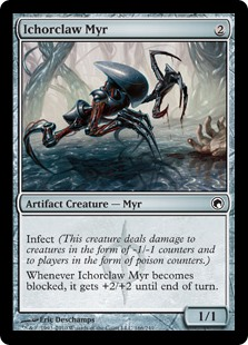Ichorclaw Myr  Infect (This creature deals damage to creatures in the form of -1/-1 counters and to players in the form of poison counters.)Whenever Ichorclaw Myr becomes blocked, it gets +2/+2 until end of turn.