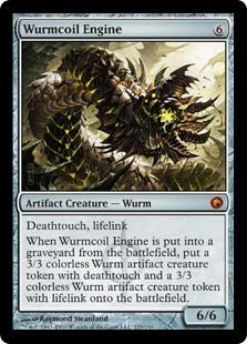 Wurmcoil Engine  Deathtouch, lifelinkWhen Wurmcoil Engine dies, create a 3/3 colorless Wurm artifact creature token with deathtouch and a 3/3 colorless Wurm artifact creature token with lifelink.