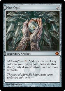 Mox Opal  Metalcraft — : Add one mana of any color. Activate this ability only if you control three or more artifacts.