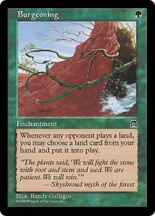 Burgeoning  Whenever an opponent plays a land, you may put a land card from your hand onto the battlefield.