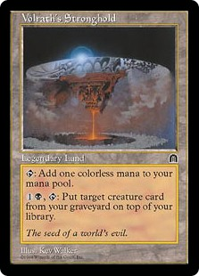 Volrath's Stronghold  : Add ., : Put target creature card from your graveyard on top of your library.