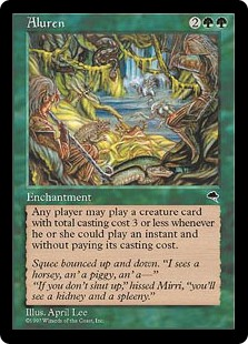 Aluren  Any player may cast creature spells with converted mana cost 3 or less without paying their mana cost and as though they had flash.