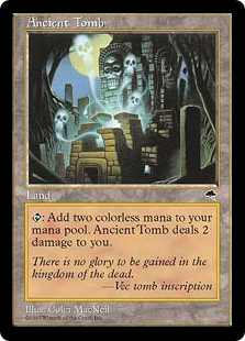 Ancient Tomb  : Add . Ancient Tomb deals 2 damage to you.