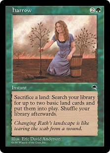 Harrow  As an additional cost to cast this spell, sacrifice a land.Search your library for up to two basic land cards, put them onto the battlefield, then shuffle your library.