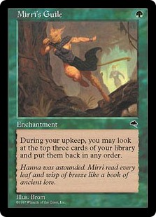 Mirri's Guile  At the beginning of your upkeep, you may look at the top three cards of your library, then put them back in any order.