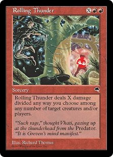 Rolling Thunder  Rolling Thunder deals X damage divided as you choose among any number of targets.