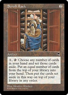 Scroll Rack  , : Exile any number of cards from your hand face down. Put that many cards from the top of your library into your hand. Then look at the exiled cards and put them on top of your library in any order.