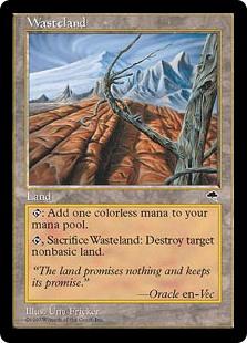 Wasteland  : Add ., Sacrifice Wasteland: Destroy target nonbasic land.