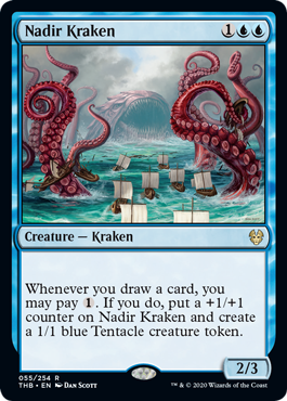Nadir Kraken  Whenever you draw a card, you may pay . If you do, put a +1/+1 counter on Nadir Kraken and create a 1/1 blue Tentacle creature token.