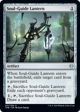 Soul-Guide Lantern  When Soul-Guide Lantern enters the battlefield, exile target card from a graveyard., Sacrifice Soul-Guide Lantern: Exile each opponent's graveyard., , Sacrifice Soul-Guide Lantern: Draw a card.