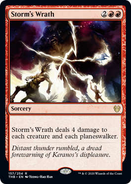 Storm's Wrath  Storm's Wrath deals 4 damage to each creature and each planeswalker.