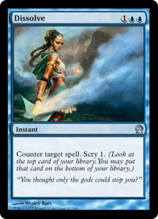 Dissolve  Counter target spell. Scry 1. (Look at the top card of your library. You may put that card on the bottom of your library.)