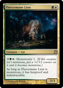 Fleecemane Lion  : Monstrosity 1. (If this creature isn't monstrous, put a +1/+1 counter on it and it becomes monstrous.)As long as Fleecemane Lion is monstrous, it has hexproof and indestructible.