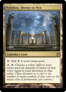 Nykthos, Shrine to Nyx  : Add ., : Choose a color. Add an amount of mana of that color equal to your devotion to that color. (Your devotion to a color is the number of mana symbols of that color in the mana costs of permanents you control.)