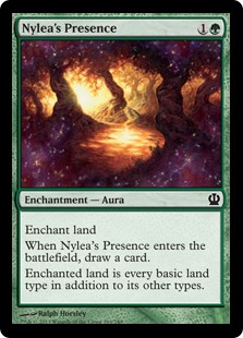 Nylea's Presence  Enchant landWhen Nylea's Presence enters the battlefield, draw a card.Enchanted land is every basic land type in addition to its other types.