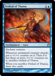 Ordeal of Thassa  Enchant creatureWhenever enchanted creature attacks, put a +1/+1 counter on it. Then if it has three or more +1/+1 counters on it, sacrifice Ordeal of Thassa.When you sacrifice Ordeal of Thassa, draw two cards.
