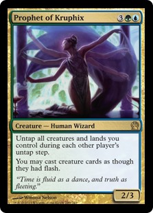 Prophet of Kruphix  Untap all creatures and lands you control during each other player's untap step.You may cast creature spells as though they had flash.