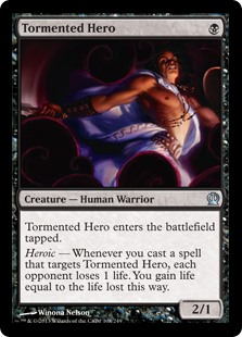 Tormented Hero  Tormented Hero enters the battlefield tapped.Heroic — Whenever you cast a spell that targets Tormented Hero, each opponent loses 1 life. You gain life equal to the life lost this way.