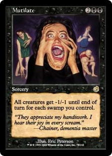Mutilate  All creatures get -1/-1 until end of turn for each Swamp you control.