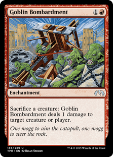 Goblin Bombardment  Sacrifice a creature: Goblin Bombardment deals 1 damage to any target.
