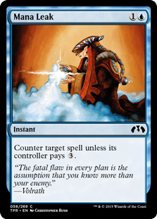 Mana Leak  Counter target spell unless its controller pays .