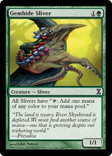 "Gemhide Sliver  All Slivers have "": Add one mana of any color."""