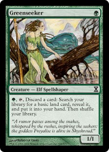 Greenseeker  , , Discard a card: Search your library for a basic land card, reveal it, and put it into your hand. Then shuffle your library.