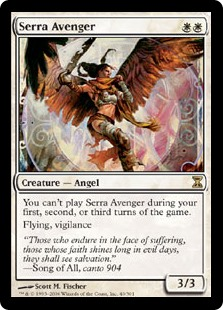 Serra Avenger  You can't cast this spell during your first, second, or third turns of the game.FlyingVigilance (Attacking doesn't cause this creature to tap.)