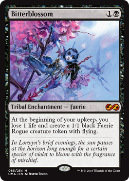 Bitterblossom  At the beginning of your upkeep, you lose 1 life and create a 1/1 black Faerie Rogue creature token with flying.