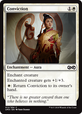Conviction  Enchant creatureEnchanted creature gets +1/+3.: Return Conviction to its owner's hand.