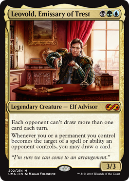 Leovold, Emissary of Trest  Each opponent can't draw more than one card each turn.Whenever you or a permanent you control becomes the target of a spell or ability an opponent controls, you may draw a card.