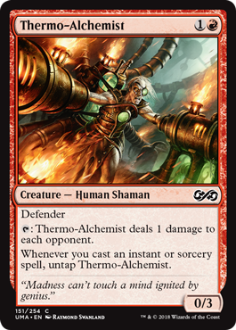 Thermo-Alchemist  Defender: Thermo-Alchemist deals 1 damage to each opponent.Whenever you cast an instant or sorcery spell, untap Thermo-Alchemist.