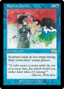 Back to Basics  Nonbasic lands don't untap during their controllers' untap steps.