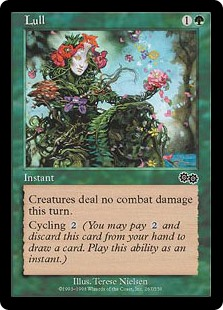 Lull  Prevent all combat damage that would be dealt this turn.Cycling  (, Discard this card: Draw a card.)