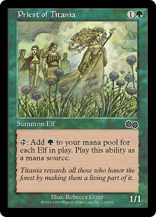 Priest of Titania  : Add  for each Elf on the battlefield.