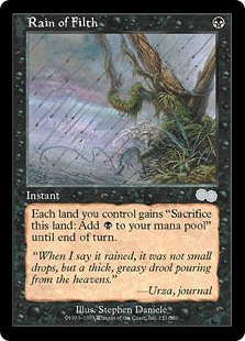"Rain of Filth  Until end of turn, lands you control gain ""Sacrifice this land: Add ."""