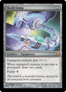 Skullclamp  Equipped creature gets +1/-1.Whenever equipped creature dies, draw two cards.Equip