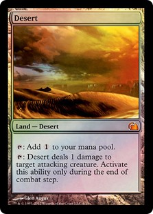 Desert  : Add .: Desert deals 1 damage to target attacking creature. Activate this ability only during the end of combat step.