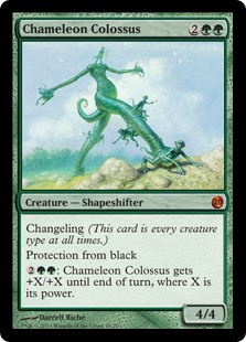 Chameleon Colossus  Changeling (This card is every creature type.)Protection from black: Chameleon Colossus gets +X/+X until end of turn, where X is its power.