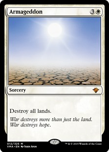Armageddon  Destroy all lands.