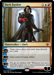 "Dack Fayden  +1: Target player draws two cards, then discards two cards.?2: Gain control of target artifact.?6: You get an emblem with ""Whenever you cast a spell that targets one or more permanents, gain control of those permanents."""