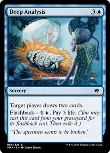 Deep Analysis  Target player draws two cards.Flashback—, Pay 3 life. (You may cast this card from your graveyard for its flashback cost. Then exile it.)
